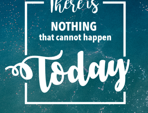 There is nothing that cannot happen today